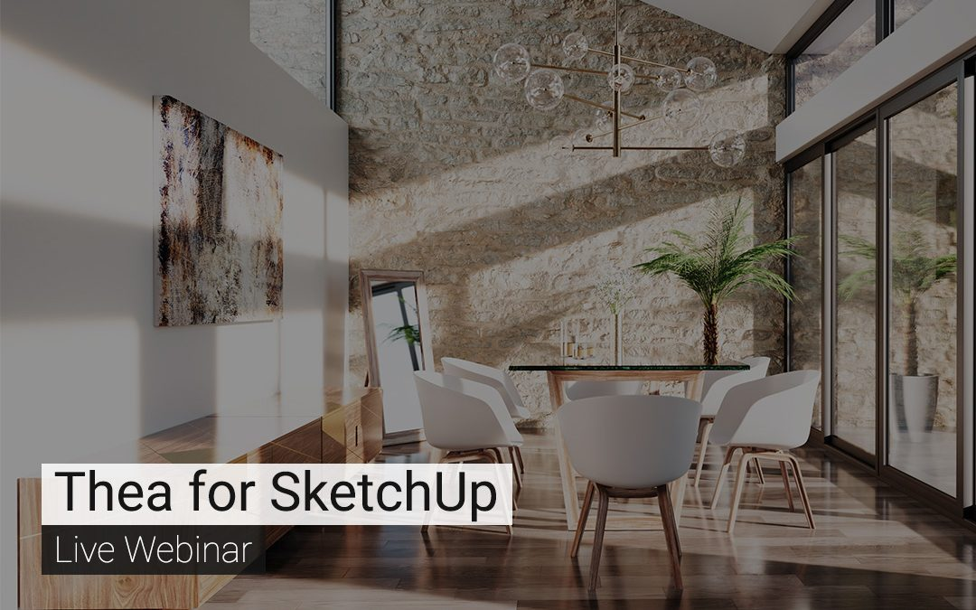 Thea for SketchUp – Live Webinar