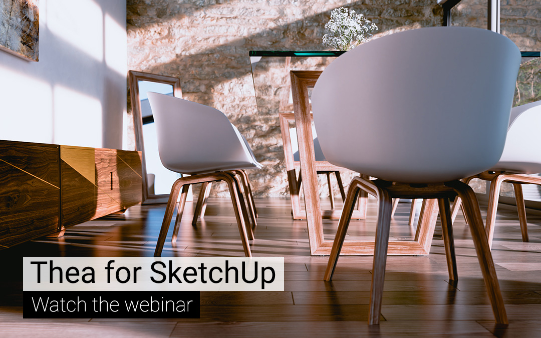 Watch the Thea for SketchUp Recorded Webinar