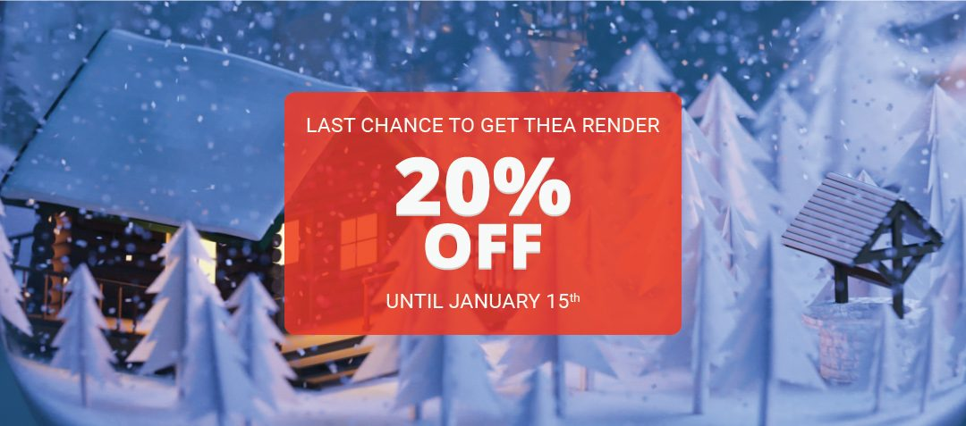 Last Chance to get Thea Render and Save 20%